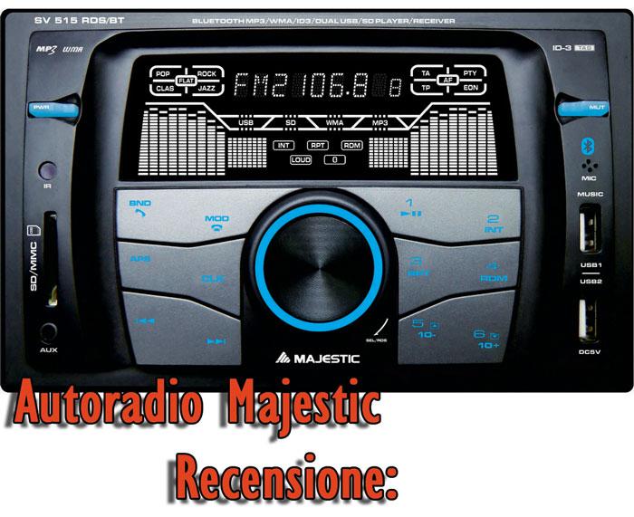 Recensione delle autoradio Majestic